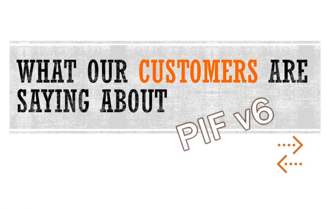 Big or small, QA or sales: PIF V6 helps